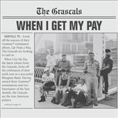The Grascals: When I Get My Pay [Digipak] *