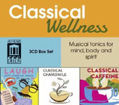 Classical Wellness, Musical tonics for mind, body & spirit / Laughter, Caffeine, Chamomile