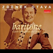 Zdenek Otava (1902-1980): Baritone - Czech Opera Arias and Songs