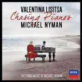 Chasing Pianos: The Piano Music of Michael Nyman / Valentina Lisitsa, piano