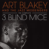 Art Blakey & the Jazz Messengers: Complete Three Blind Mice