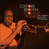 Clifford Brown (Jazz): Brownie Speaks: The Complete Blue Note Recordings [Box]