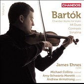 Bartók: Chamber Works for Violin - 44 Duos, Contrasts & Sonatina / James Ehnes, violin; Amy Schwartz Moretti, violin; Michael Collins, clarinet; Andrew Armstrong, piano