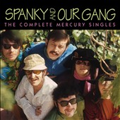Spanky & Our Gang: The Complete Mercury Singles *