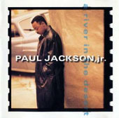 Paul Jackson, Jr. (Guitar): A River in the Desert