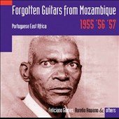 Various Artists: Forgotten Guitars From Mozambique: Portuguese East Africa 1955, '56, '57