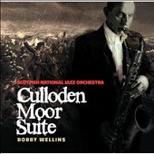 Scottish National Jazz Orchestra/Bobby Wellins: Culloden Moor Suite
