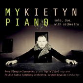 Pawel Mykietyn (b.1971): Epiphora for piano & tape; Shakespeare's Sonnets for male soprano & piano; Piano Concerto / Anna Stempin-Jasnowska, piano