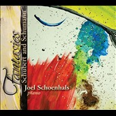 Schubert and Schumann: Fantasies / Joel Schoenhals, piano