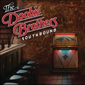 The Doobie Brothers: Southbound