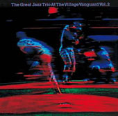 The Great Jazz Trio: The Great Jazz Trio at the Village Vanguard, Vol. 2