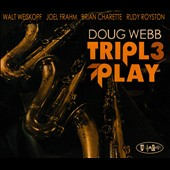 Doug Webb: Triple Play [Digipak]