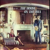 Audience: House on the Hill [Remastered] [Expanded Edition]