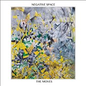 The Moves (Chillout): Negative Space [Digipak]