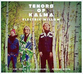 Joonas Rippa/Joonas Riippa/Kalle Kalima/Jimi Tenor: Tenors of Kalma: Electric Willow [Digipak]