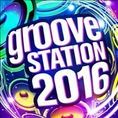 Various Artists: Groove Station 2016