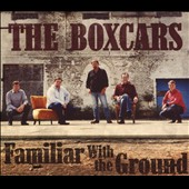 The Boxcars: Familiar With the Ground [Digipak]
