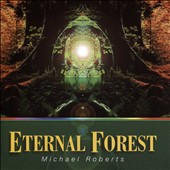 Mike Roberts: Eternal Forest