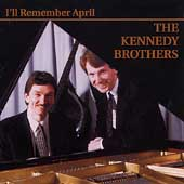 Kennedy Brothers: I'll Remember April