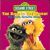 Sesame Street: Bird Is The Word!: Big Bird's Favorite Songs