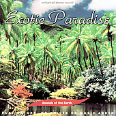 Sounds Of The Earth: Sounds of the Earth: Exotic Paradise