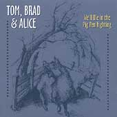 Tom, Brad & Alice: We'll Die in the Pig Pen Fighting *