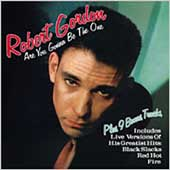 Robert Gordon: Are You Gonna Be the One [Bonus Tracks]