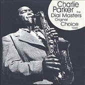 Charlie Parker (Sax): Original Choice