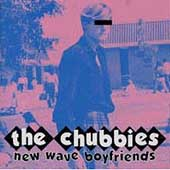 The Chubbies: New Wave Boyfriends *