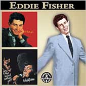 Eddie Fisher (Vocals): You Ain't Heard Nothin' Yet/I Love You/A Girl, A Girl