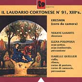 Il Laudario Cortonese no 91, 13th Century / Lasarte, Eresmin