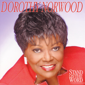 Dorothy Norwood: Stand on the Word