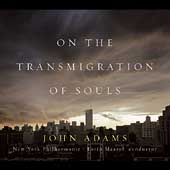 Lorin Maazel (Conductor)/New York Philharmonic: John Adams: On the Transmigration of Souls [Slipcase]