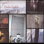 Thalia Zedek: Trust Not Those in Whom Without Some Touch Of Madness