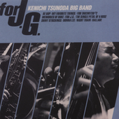 Kenichi Tsunoda Big Band: For J.G *