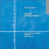 Jackson: Sacred Choral Works / Owens, Choir of St. Mary's