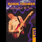 Robin Trower: Living Out of Time: Live