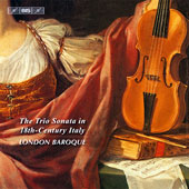 The Trio Sonata in 18th-Century Italy - works by Albinoni, Bonporti, Vivaldi, Bononcini, Porpora, Sammartini, Locatelli et al. / London Baroque