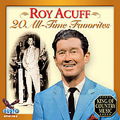 Roy Acuff: 20 All Time Favorites