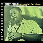 Oliver Nelson: Screamin' the Blues [Remaster]