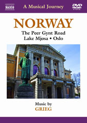 A Musical Journey: Norway - The Peer Gynt Road; Lake Mjosa; Oslo / Music by Grieg