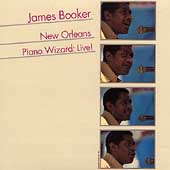 James Booker: New Orleans Piano Wizard: Live!