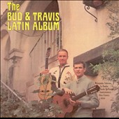 Bud & Travis: The Bud & Travis Latin Album