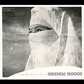 Various Artists: Edition Pierre Verger: Oriental Moods - From Marrakech to Cairo