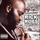 Rick Ross (Rap): Port of Miami [PA]