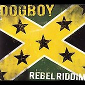 Dogboy: Rebel Riddim