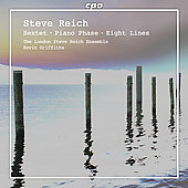 Steve Reich: Sextet, Piano Phase, Eight Lines / Griffiths, London Steve Reich Ensemble
