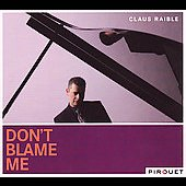 Claus Raible: Don't Blame Me *