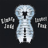 Elmore Judd: Insect Funk