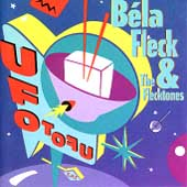 Béla Fleck & the Flecktones (Group): UFO Tofu